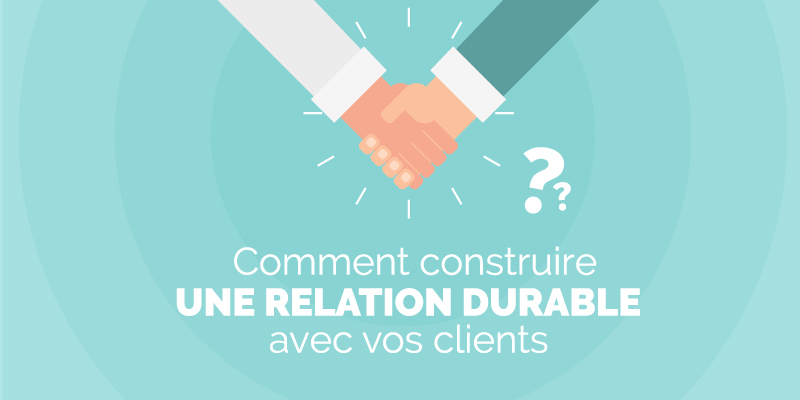 nouer relation client durable